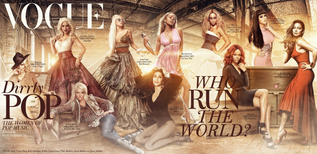 Madonna, Britney, Christina, Mariah, Lady Gaga, Beyonce, Rihanna, Cher, Katy, and J.Lo on the cover of Vogue!